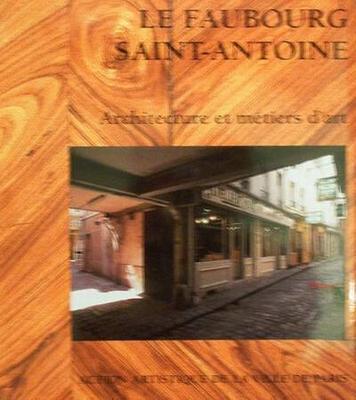 Le Faubourg Saint-Antoine - Architecture et métiers d'art