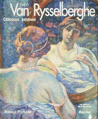 Théo Van Rysselberghe - Catalogue Raisonné
