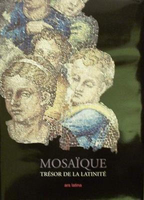 Mosaïque - Trésor de la Latinité