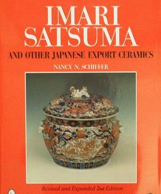 Imari, Satsuma and Other Japanese Export Ceramics