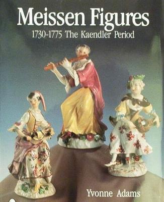 Meissen Figures 1730-1775 The Kaendler Period