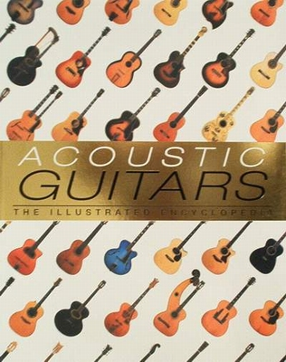 Acoustic guitars illustrated encyclopedia
