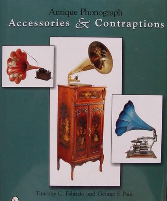 Antique Phonograph - Accessories & Contraptions
