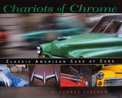 Chariots of Chrome - Classic American Cars of Cuba