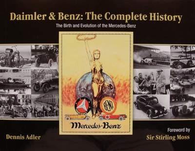 Daimler & Benz: The Complete History (Mercedes)