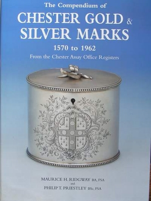 Chester Gold & Silver Marks 1570 to 1962