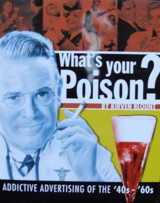 What's your Poison - Addictive Advertising of the 40s-60s