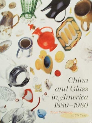 China and Glass in America 1880-1980