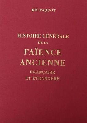 Histoire générale de la faïence ancienne