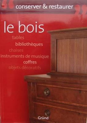 Conserver & Restaurer Le Bois