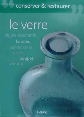 Conserver & Restaurer Le Verre