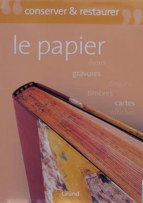 Conserver & Restaurer Le Papier