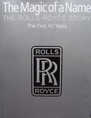 The Rolls-Royce Story - The First 40 Years