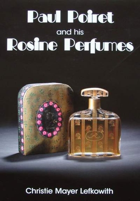 Paul Poiret and his Rosine Perfumes
