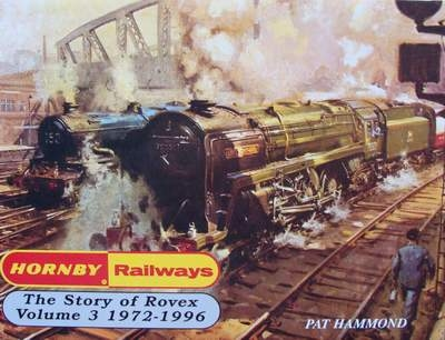 Hornby Railways - The Story of Rovex 1972-1996
