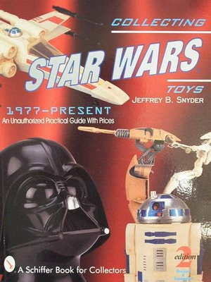 Collecting Star Wars toys 1977-present with price guide