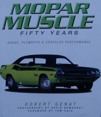 Mopar Muscle Fifty Years - Dodge, Plymouth & Chrysler Perfor