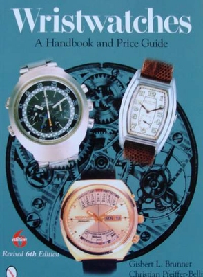 Wristwatches: A Handbook and Price Guide 6th edition