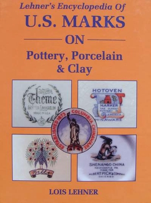 Encyclopedia of U.S. Marks on Pottery, Porcelain & Clay