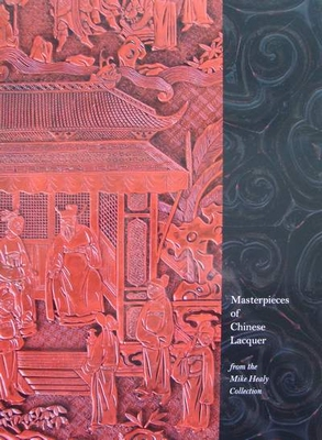 Masterpieces of Chinese Lacquer