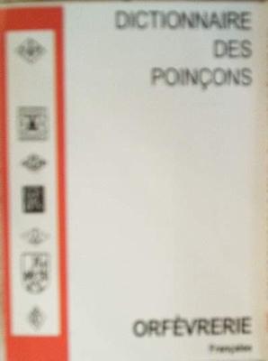 Dictionnaire des poincons orfevrerie francaise