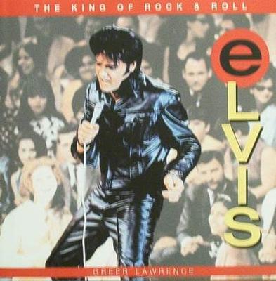 Elvis The King of Rock & Roll