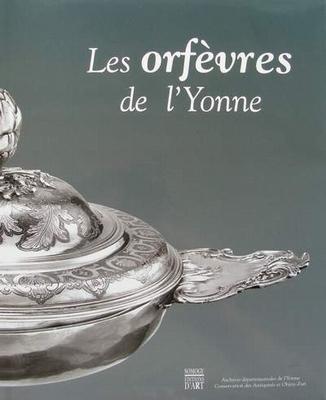 Les orfèvres de l'Yonne