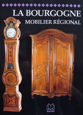 Mobilier régional - La Bourgogne (French Furniture)
