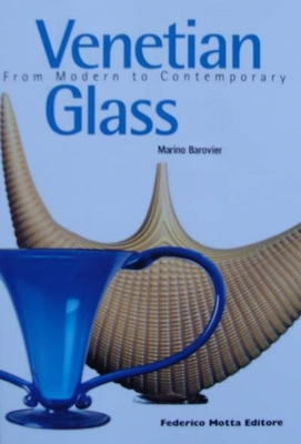 Venetian Glass From Modern to Contemporary