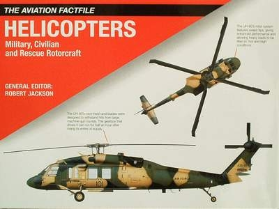 Helicopters Military, Civilian and Rescue Rotorcraft