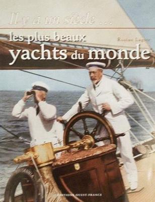 Il y a un siècle ... Les plus beaux yachts du monde