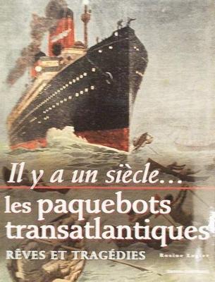 Il y a un siècle .... Les paquebots transatlantiques