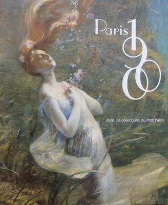 Paris 1900 - dans la collections du Petit Palais