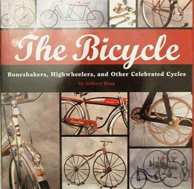 The Bicycle boneshakers, highwheelers and other cycles
