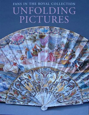 Unfolding Pictures - Fans in the Royal Collection
