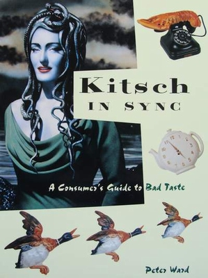 Kitsch in sync - A Consumer's Guide to Bad Taste