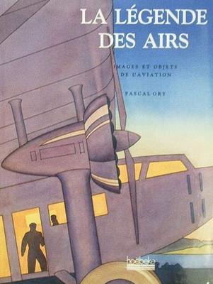 La Légende des airs - images & objets de l'aviation