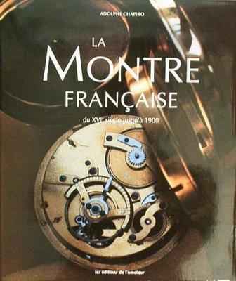 La Montre Française du XVIe siècle jusqu'à 1900