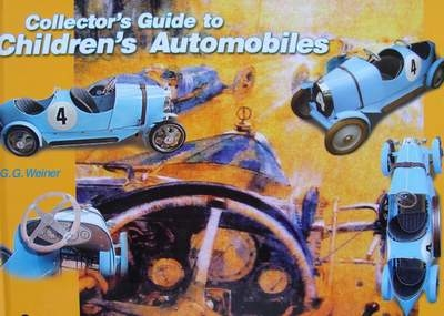 Collector's Guide to Children's Automobiles ( Pedal Cars )