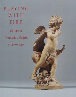 Playing with fire - European Terracotta Models 1740-1940