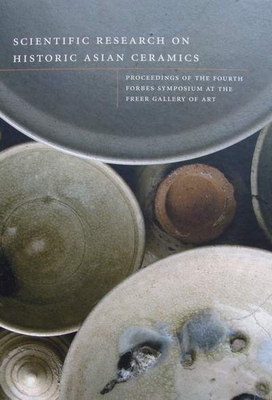 Scientific Research on Historic Asian Ceramics