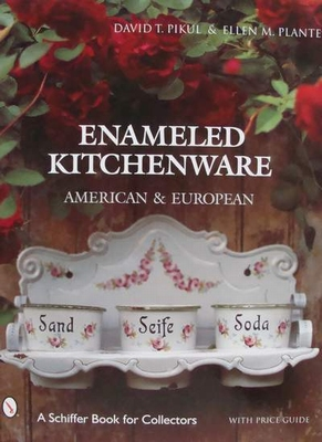 Enameled Kitchen Ware: American & European