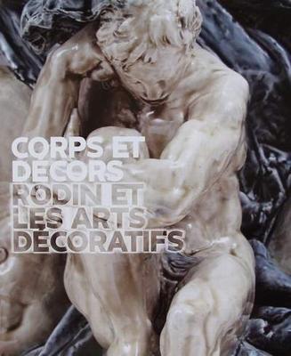Corps et Decors - Rodin et les arts decoratifs