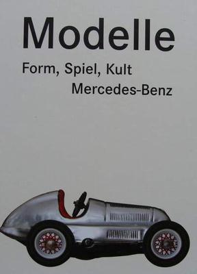 Modelle - Form, Spiel, Kult - Mercedes-Benz