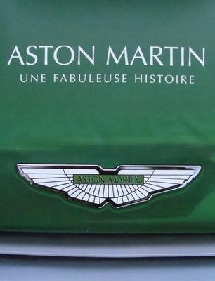 Aston Martin - Une fabuleuse histoire