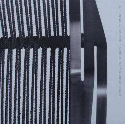 The Furniture of Poul Kjaerholm : Catalogue Raisonné