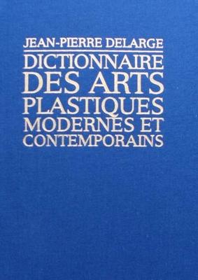 Dictionnaire des arts plastiques modernes et contemporains