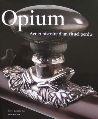 Opium - Art et histoire d'un rituel perdu