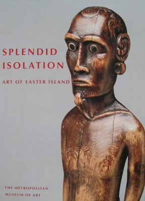 Splendid Isolation - Art of Easter Island