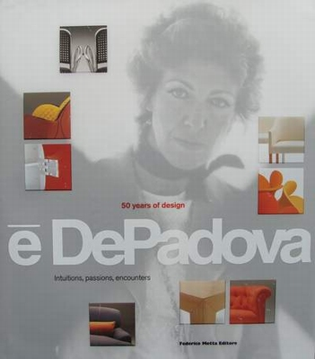 E' DePadova - 50 Years of Design: Intuitions, Passions, Enco